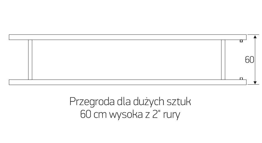 """Przegroda dla dużych sztuk 60 cm wysoka z 2"""" rury"""